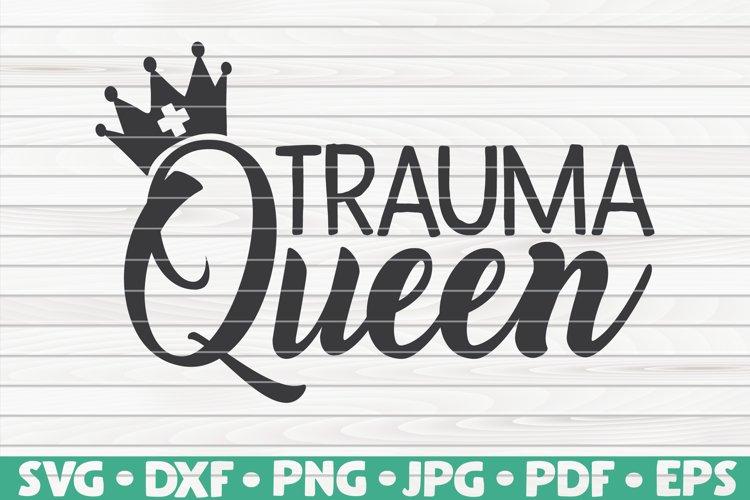 Trauma Queen SVG | Nurse Life example image 1