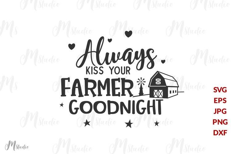 Always Kiss Your Farmer Goodnight Svg 472169 Cut Files Design Bundles