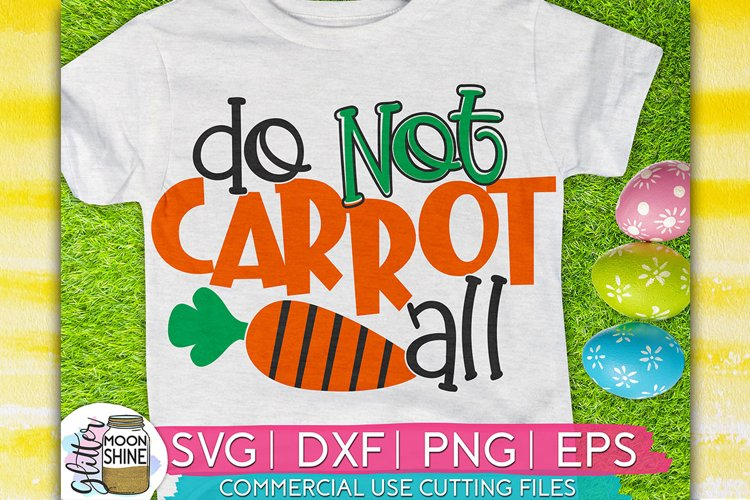 Do Not Carrot All Easter SVG DXF PNG EPS Cutting Files example