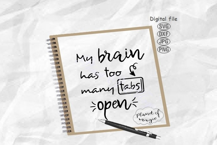 My Brain Has Too Many Tabs Open Svg, Funny Quote Svg example image 1