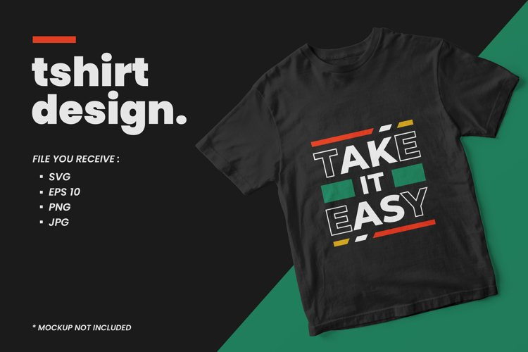 Modern quotes t shirt design take it easy