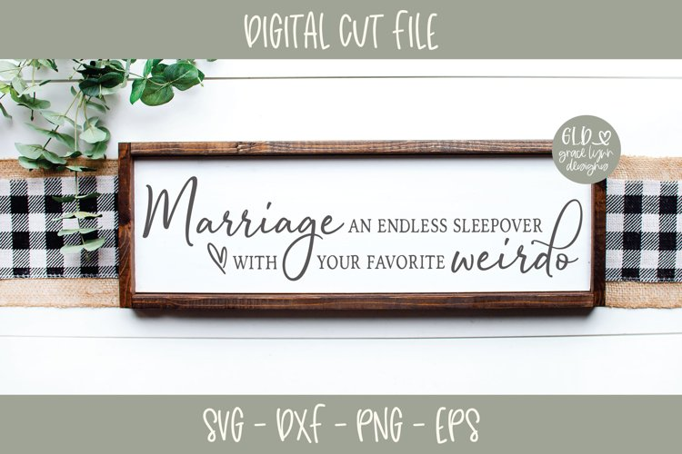 Marriage An Endless Sleepover With Your Favorite Weirdo SVG