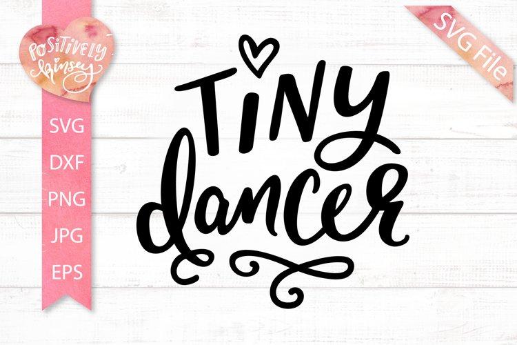 Tiny Dancer SVG DXF PNG EPS JPG Girls Ballet Dance SVG File
