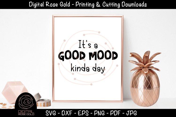 It's A Good Mood Kinda Day - Good Morning SVG, Bedroom Decor example image 1