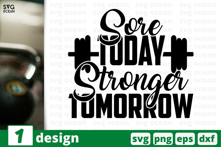 SORE TODAY STRONGER TOMORROW SVG CUT FILE | Fitness cricut example image 1