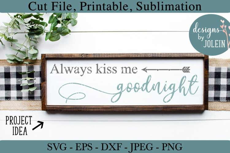 Always Kiss Me Goodnight Svg Png Eps Jpeg Dxf Sub 324474 Cut Files Design Bundles