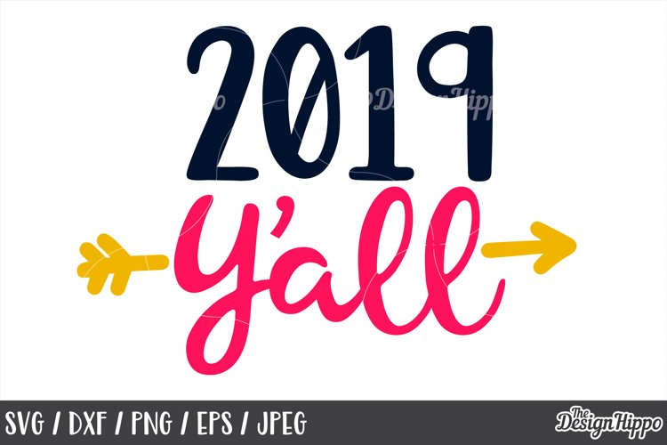 New Year, 2019 Y'all, SVG DXF PNG EPS, Cricut, Cutting Files example image 1