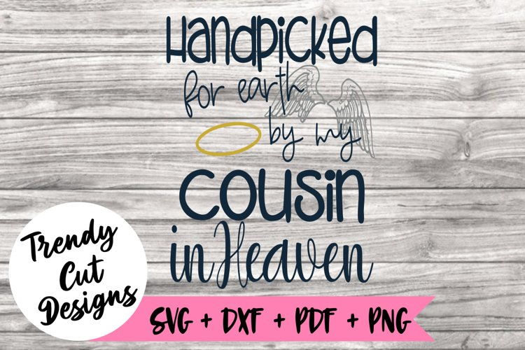 Handpicked for Earth by my Cousin in Heaven Svg