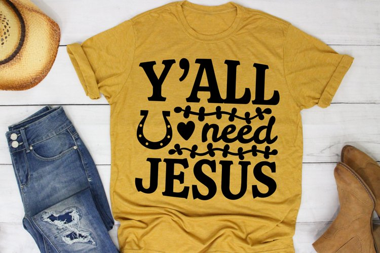 Y'all Need Jesus SVG Southern, Farm Girl SVG file for Cricut example image 1