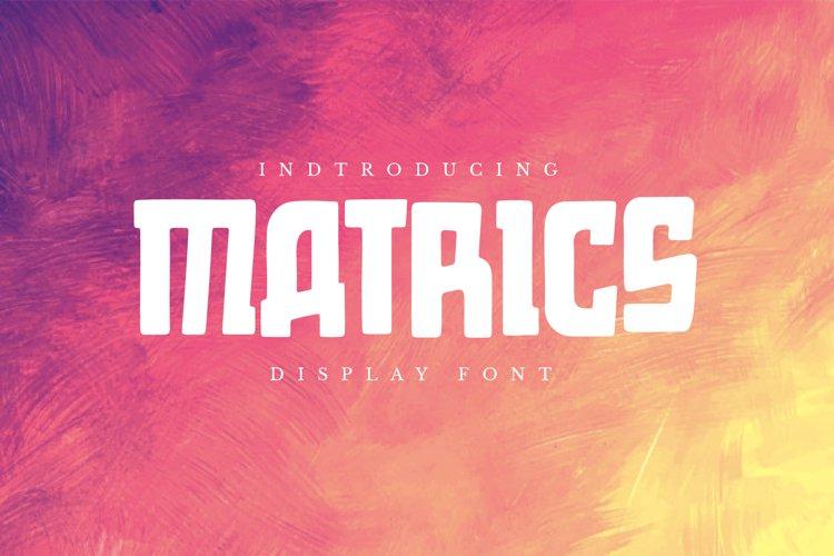 Matrics - Display Font example image 1