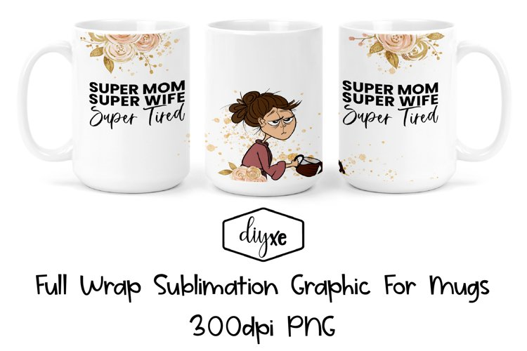 Super Mom |Mug Wrap|Mom Sublimation Tumbler