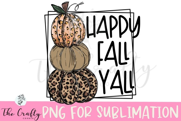 Happy Fall Y'all Sublimation Design example image 1
