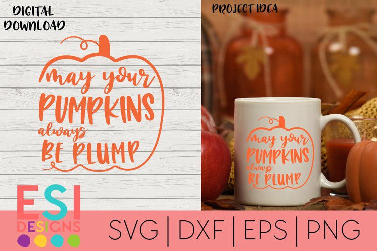 Fall / Autumn SVG | May your pumpkins always be plump example image 1