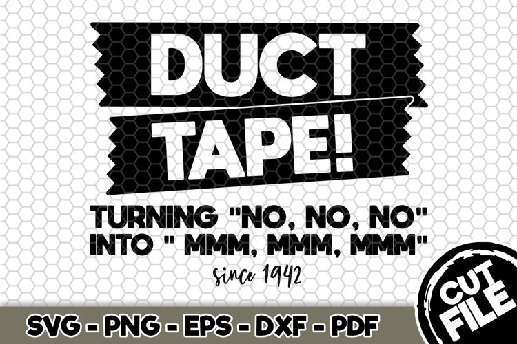 Duct Tape Turning no no into mmm mmm - SVG Cut File n418