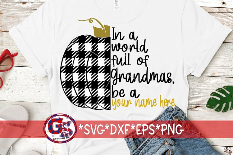 In A World Full Of Grandmas, Be A SvG DXF EPS PNG | DIY SVG example image 1