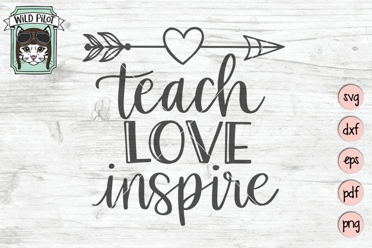 Teacher Quote SVG, Teach Love Inspire SVG, Teacher Gift SVG