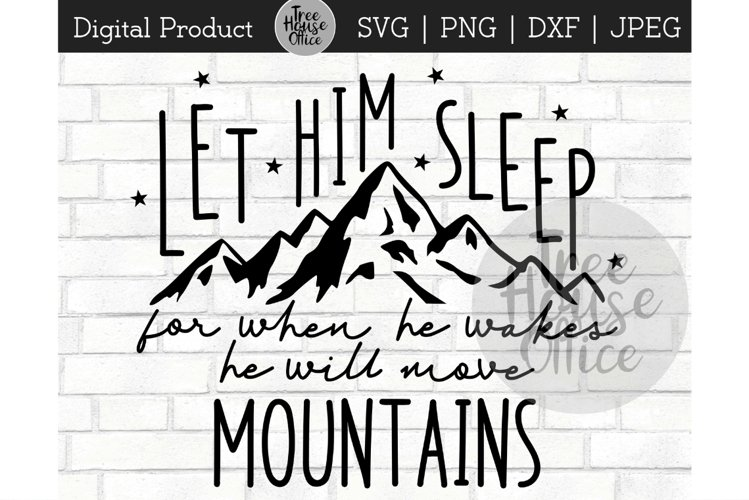 Let Him Sleep for When He Wakes Move Mountains SVG PNG JPEG