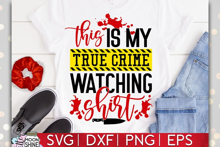 This Is My True Crime Watching Shirt SVG DXF PNG EPS