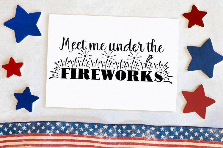 Meet Me Under The Fireworks Cut File - SVG & PNG example image 1