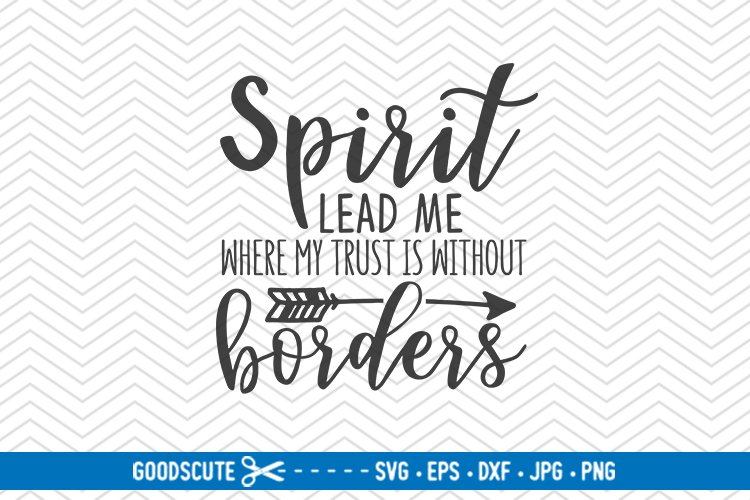 Spirit Lead Me Where My Trust Is Without Borders - SVG DXF example image 1