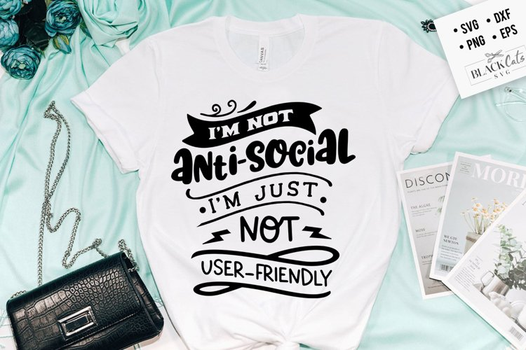 I'm not anti-social i'm just not user friendly svg example image 1