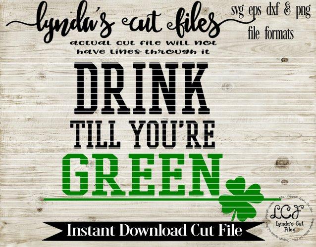 Drink til your Green/St Patrick's Day SVG/EPS/DXF File example image 1