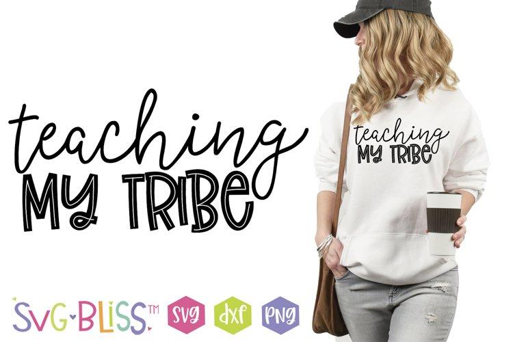 Teaching My Tribe SVG Cut File - Teacher Homeschool Mom SVG
