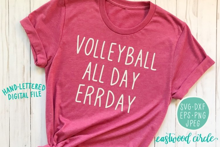 Volleyball All Day Errday Handlettered SVG example image 1