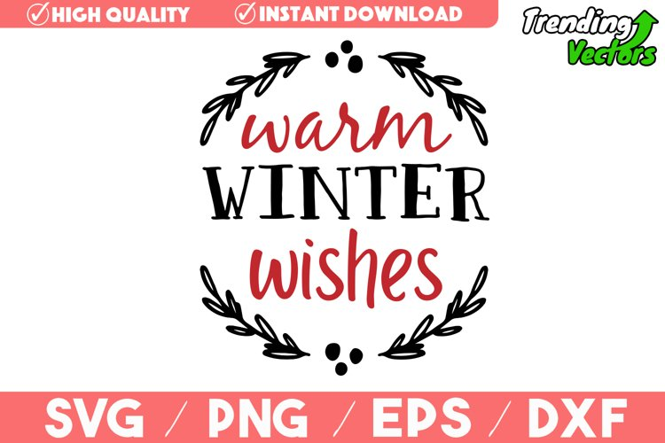 Warm Winter Wishes SVG - Christmas Coffee Quote SVG