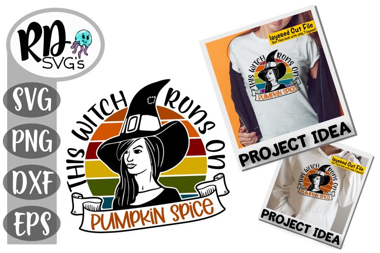 This Witch Runs on Pumpkin Spice- A Layered Cricut Cut File example image 1
