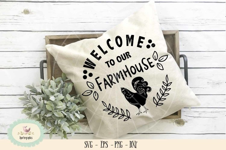 Welcome to our farmhouse SVG PNG farm life example image 1
