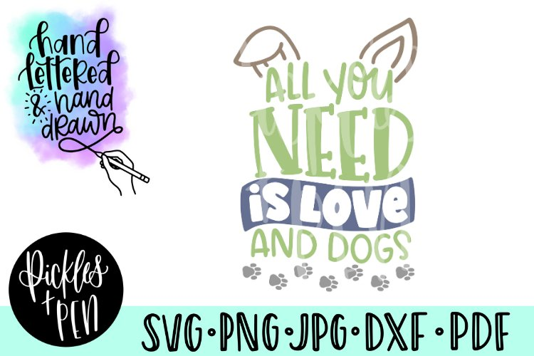 dog lovers svg - all you need is love and dogs example image 1