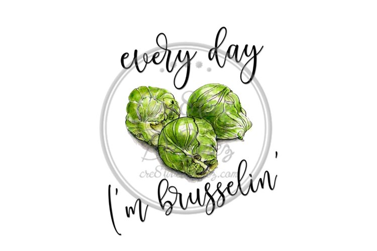Every Day Im Brusselin - Kitchen Pun - Sublimation File