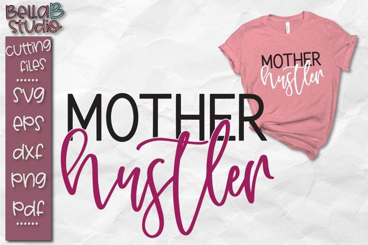 Mother Hustler SVG, Hustle SVG, Motherhood SVG example image 1