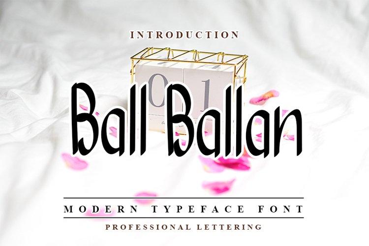 Ball Ballan - Modern Typeface example image 1