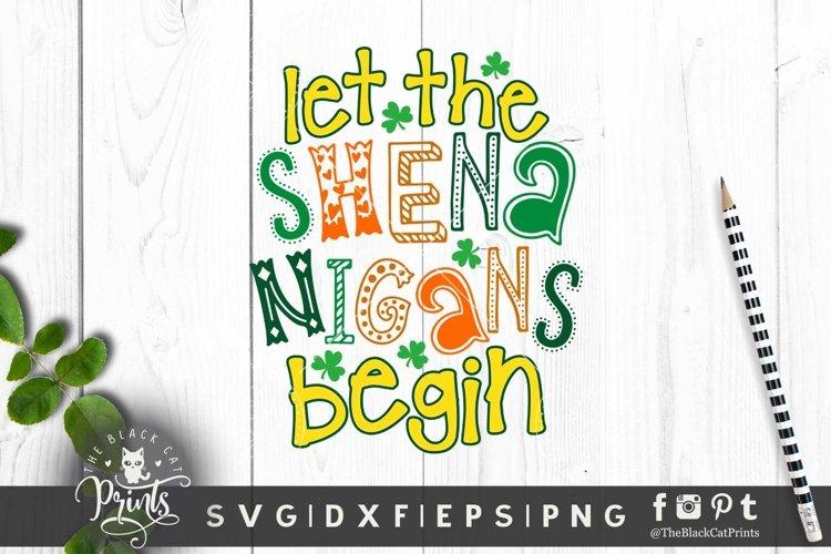 Let the Shenanigans begin SVG | Funny St. Patricks Day SVG