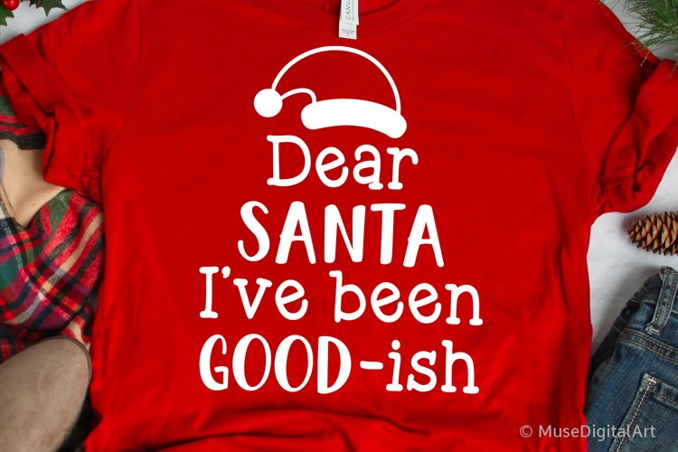 Dear Santa Ive Been Good-ish Svg, Christmas Svg, Funny Kids example image 1