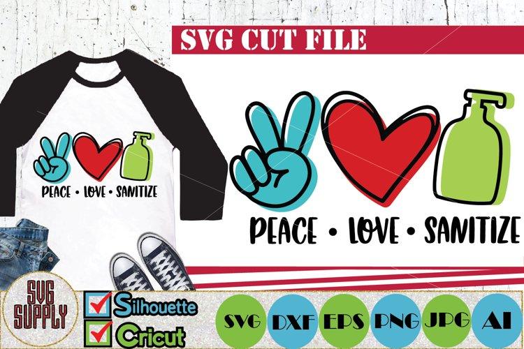 Peace Love Sanitize SVG Cut File