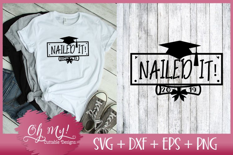 Graduation - Nailed It 2019 - SVG DXF EPS PNG