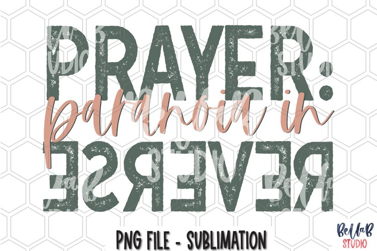 Prayer Is Paranoia In Reverse Sublimation Design