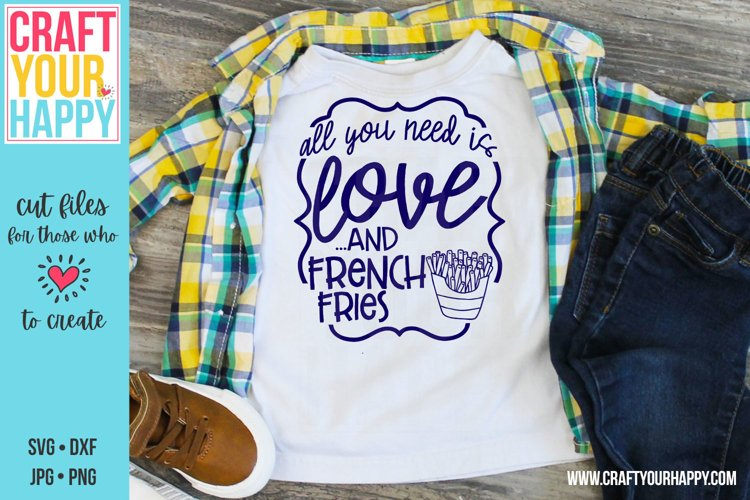 All You Need Is Love And French Fries - A Food SVG Cut File