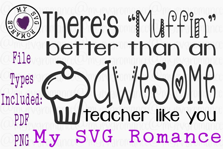 Theres Muffin Better Than An Awesome Teacher Like You SVG