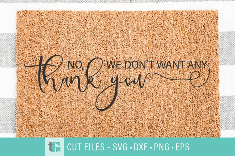 No Soliciting Welcome Mat SVG - We Dont Want Any Doormat