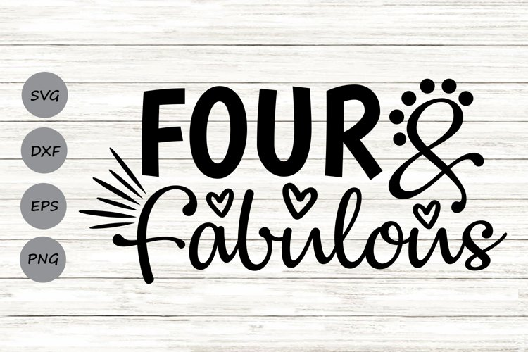 Four and Fabulous Svg, Birthday Svg, Fourth Birthday Svg. example image 1