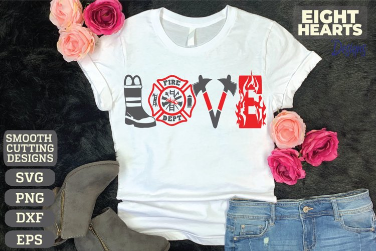 Firefighter LOVE - SVG,DXF,PNG,EPS, Iron on transfer - DIY