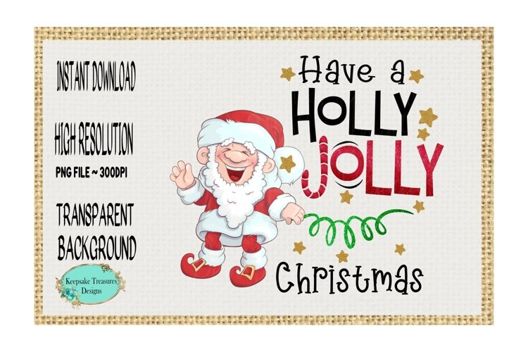 Have a Holly Jolly Christmas. Sublimation Design example image 1
