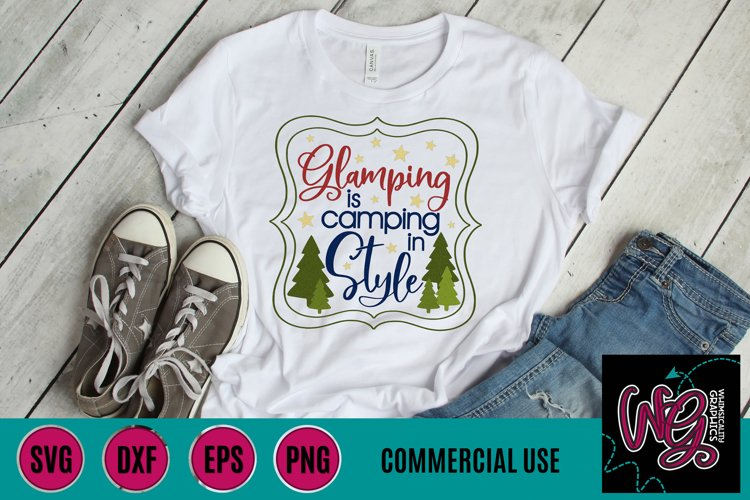 Glamping is Camping in Style SVG, DXF, PNG, EPS Comm