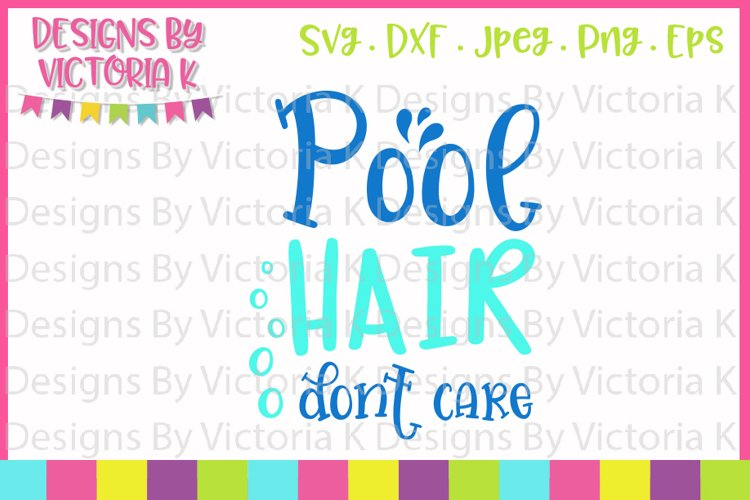 Pool hair don't care, Summer, SVG, DXF, PNG example image 1