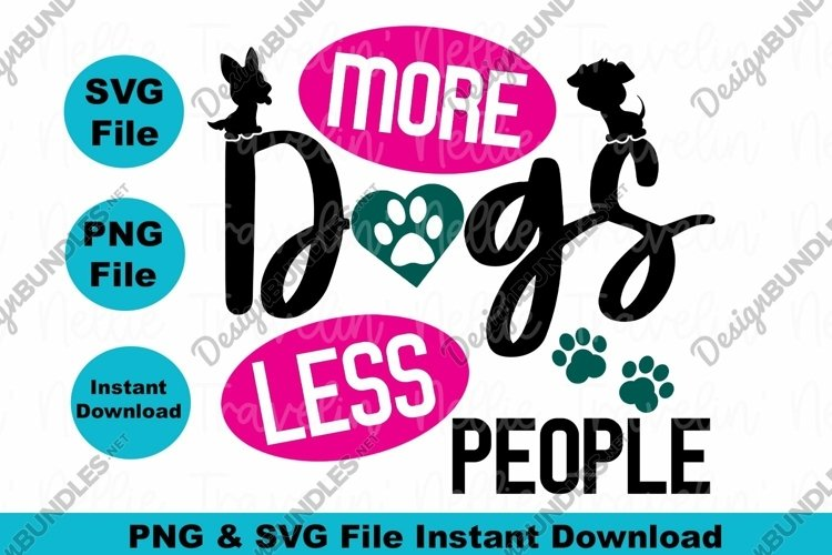 More Dogs Less People Puppy Paw Dog Quote Heart SVG PNG