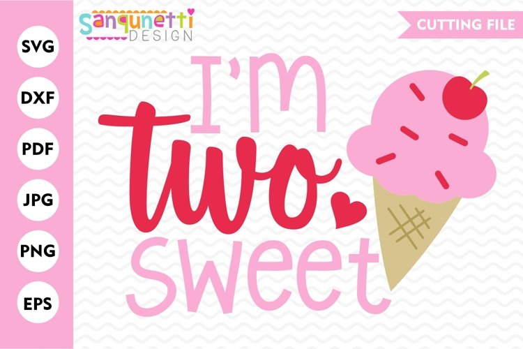 I'm two sweet birthday SVG, Second birthday girls cut file example image 1